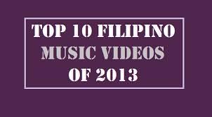 PINOY TOP 10 MUSIC VIDEOS 2013