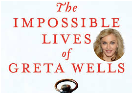 The Impossible Lives of Greta Wells by Andrew Sean Greer (Ecco Books)