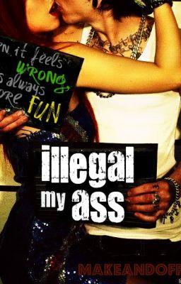 Illegal My Ass