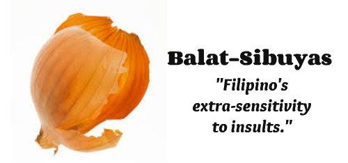 Being Onion-Skinned or Balat Sibuyas
